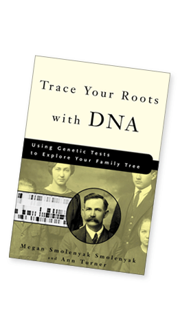 Trace Your Roots With DNA: Use Your DNA to Complete Your Family Tree